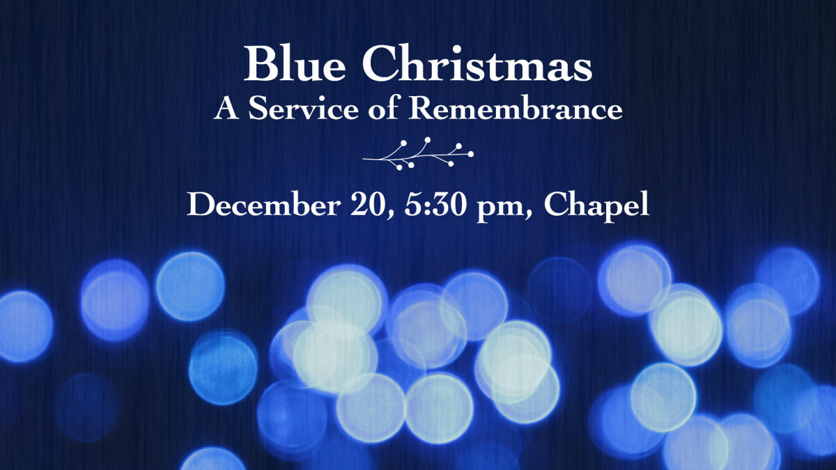 Blue Christmas: A Service of Remembrance