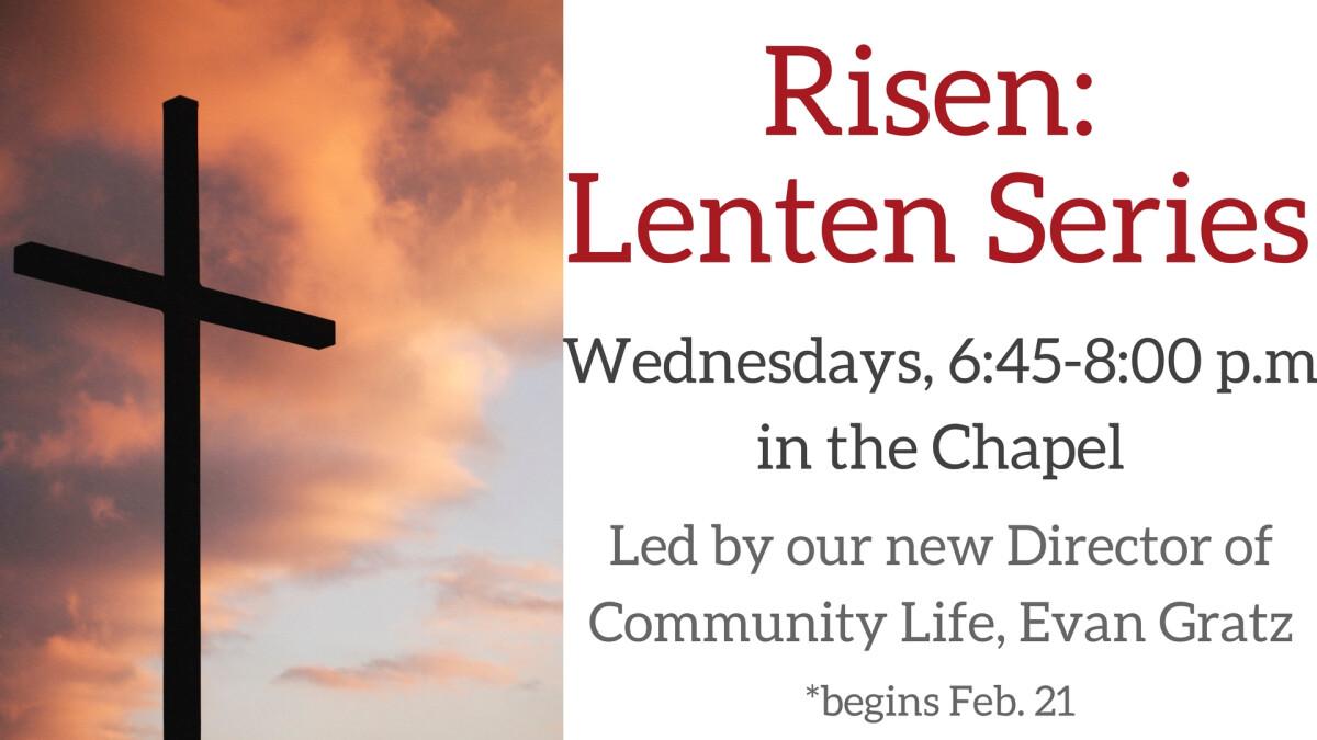 Risen - A Lenten Series